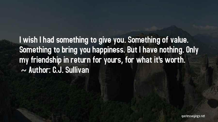 Give In Return Quotes By C.J. Sullivan