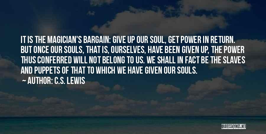 Give In Return Quotes By C.S. Lewis