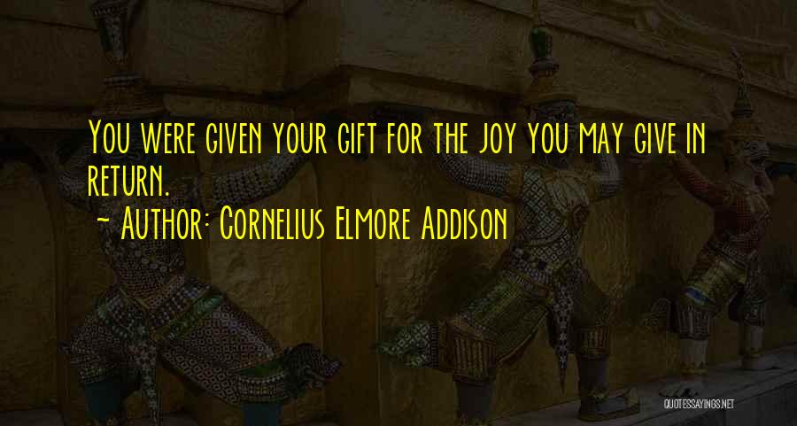 Give In Return Quotes By Cornelius Elmore Addison