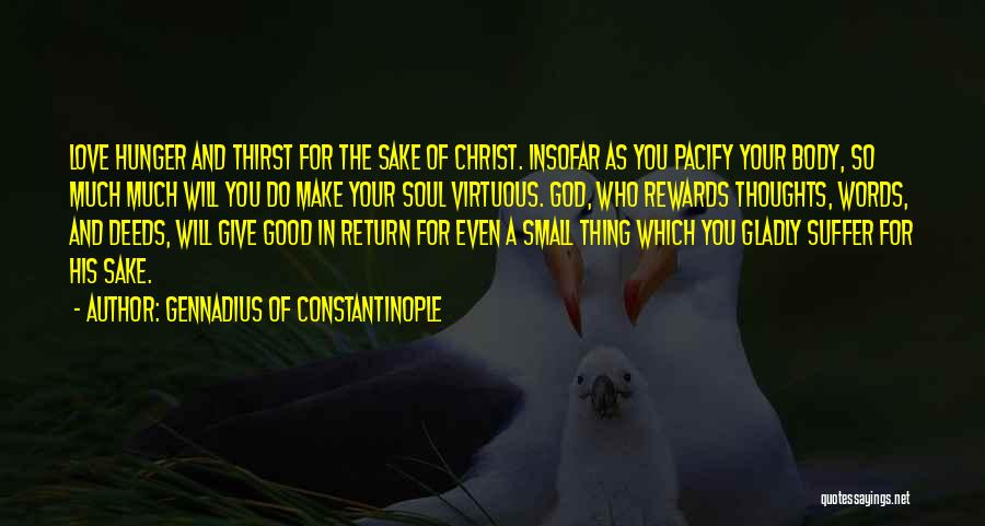 Give In Return Quotes By Gennadius Of Constantinople