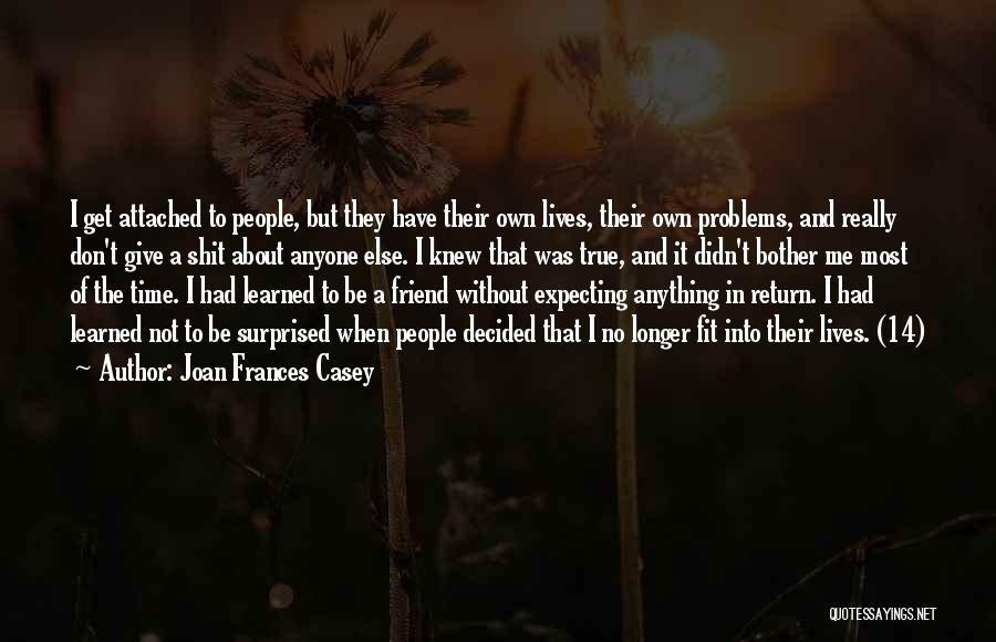 Give In Return Quotes By Joan Frances Casey