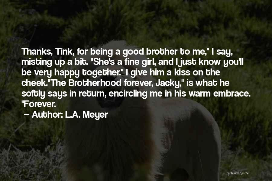 Give In Return Quotes By L.A. Meyer