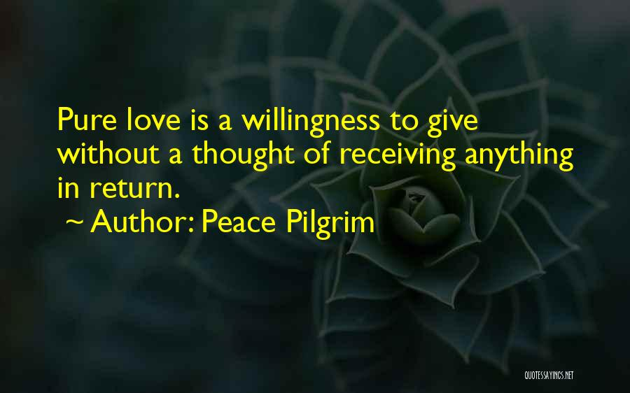 Give In Return Quotes By Peace Pilgrim