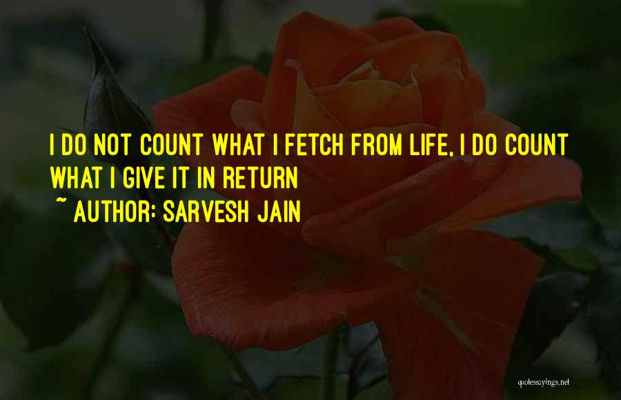 Give In Return Quotes By Sarvesh Jain