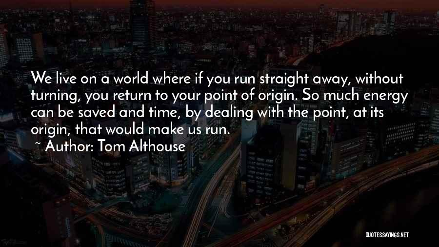 Give In Return Quotes By Tom Althouse