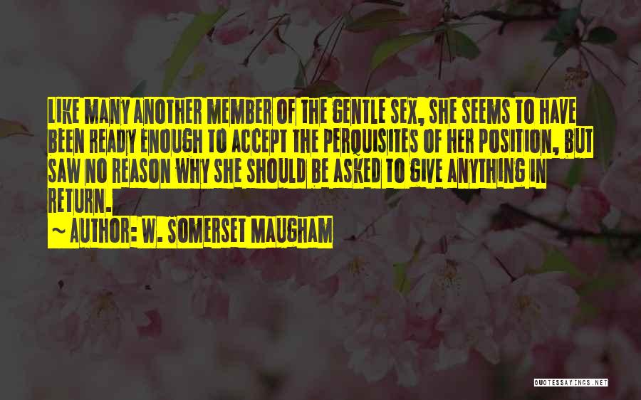 Give In Return Quotes By W. Somerset Maugham