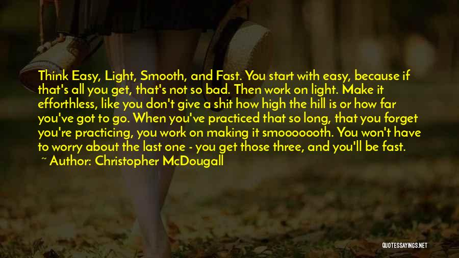 Give It All You Got Quotes By Christopher McDougall