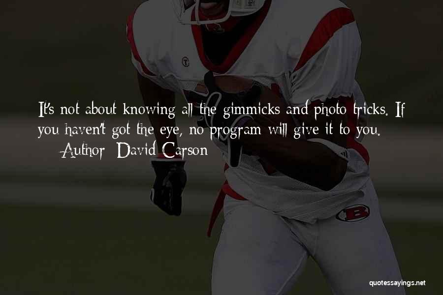 Give It All You Got Quotes By David Carson