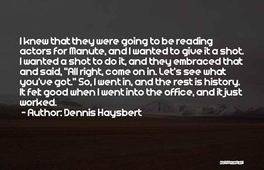 Give It All You Got Quotes By Dennis Haysbert