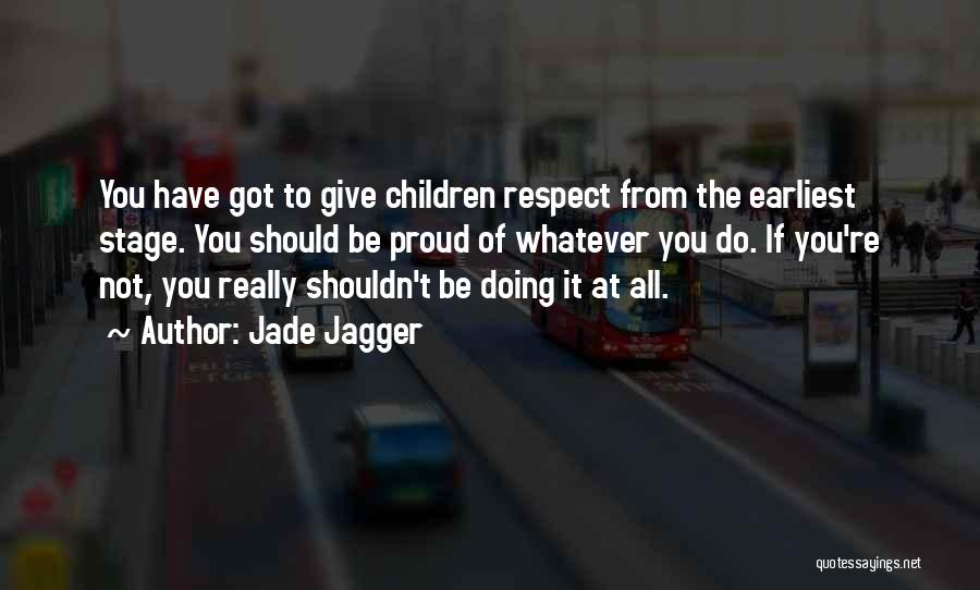 Give It All You Got Quotes By Jade Jagger