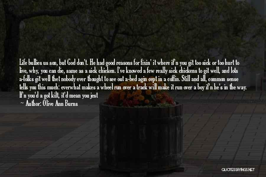 Give It All You Got Quotes By Olive Ann Burns