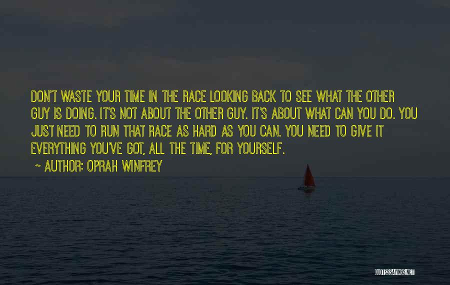 Give It All You Got Quotes By Oprah Winfrey