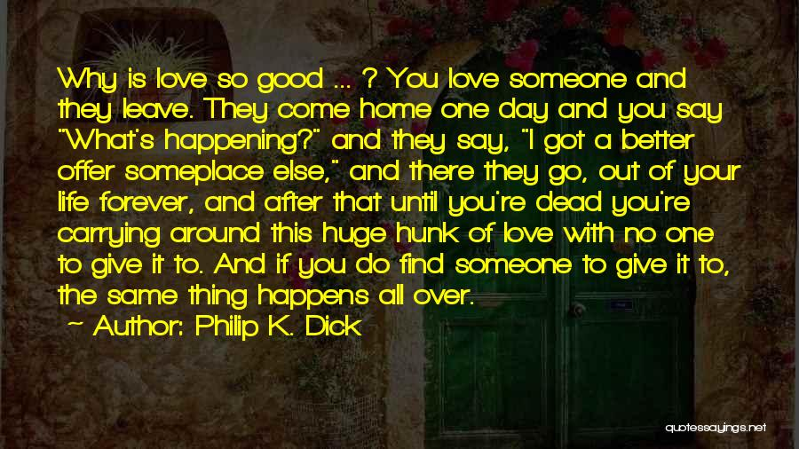 Give It All You Got Quotes By Philip K. Dick