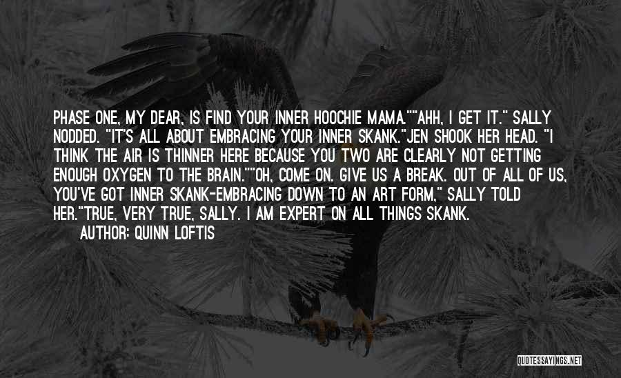 Give It All You Got Quotes By Quinn Loftis
