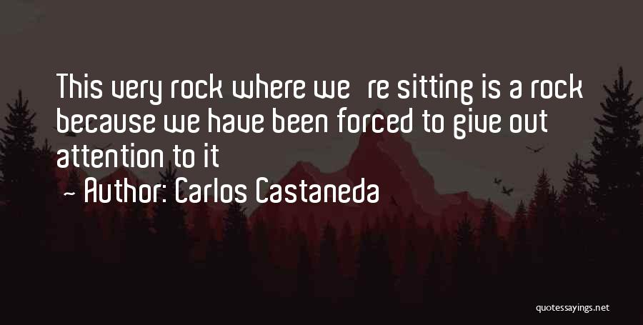 Give Me All Your Attention Quotes By Carlos Castaneda