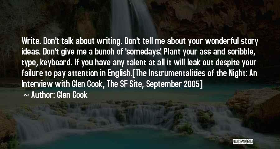 Give Me All Your Attention Quotes By Glen Cook