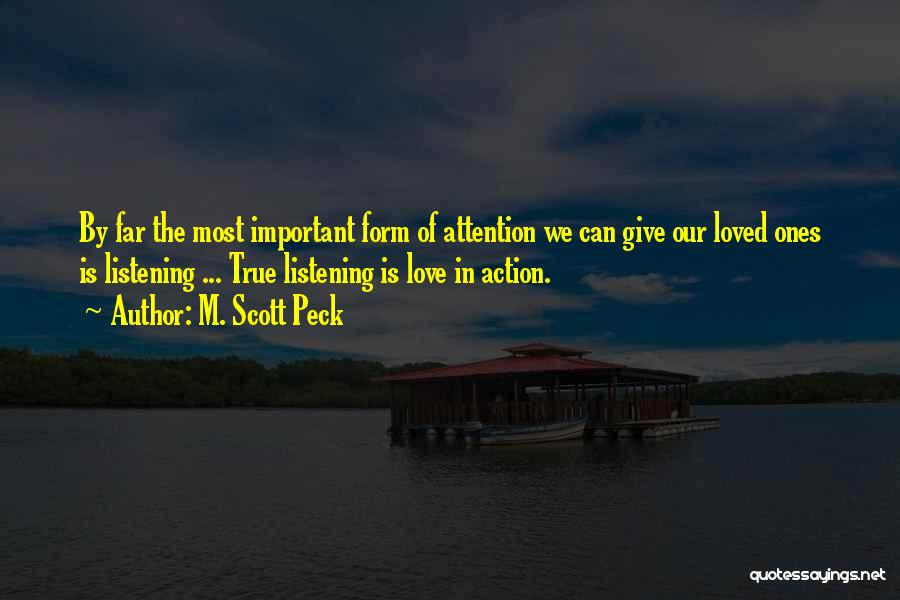 Give Me All Your Attention Quotes By M. Scott Peck