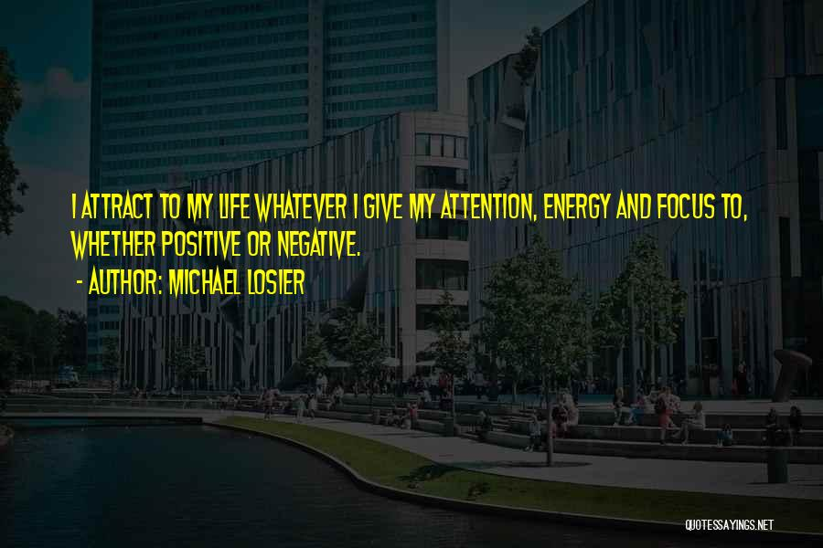 Give Me All Your Attention Quotes By Michael Losier