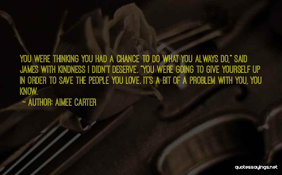 Give Our Love A Chance Quotes By Aimee Carter