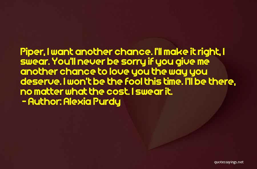 Give Our Love A Chance Quotes By Alexia Purdy