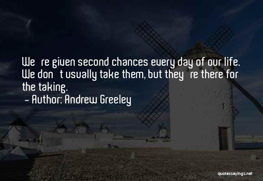 Give Our Love A Chance Quotes By Andrew Greeley