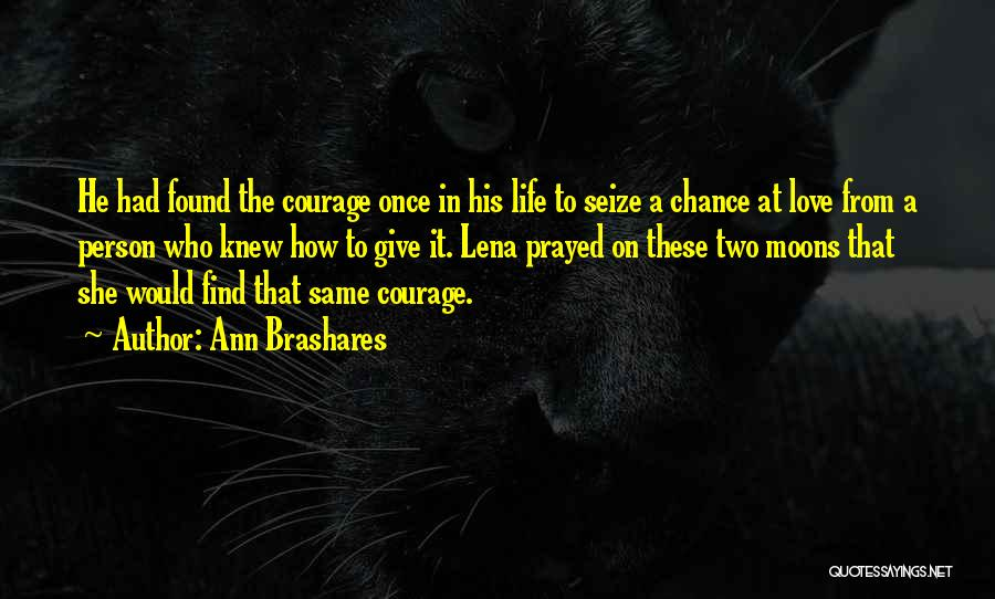 Give Our Love A Chance Quotes By Ann Brashares