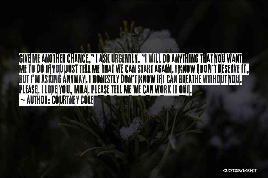 Give Our Love A Chance Quotes By Courtney Cole