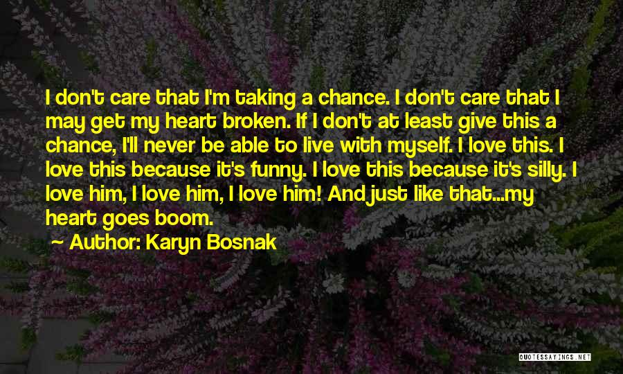 Give Our Love A Chance Quotes By Karyn Bosnak