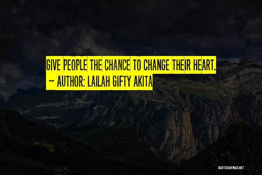 Give Our Love A Chance Quotes By Lailah Gifty Akita