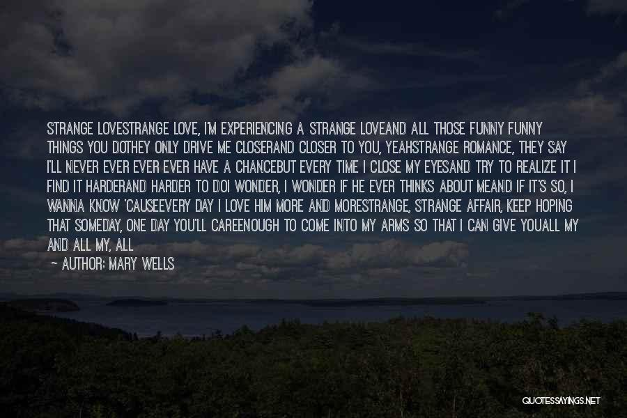 Give Our Love A Chance Quotes By Mary Wells