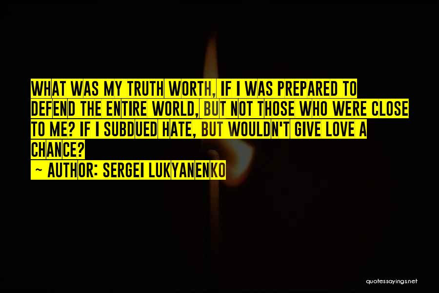 Give Our Love A Chance Quotes By Sergei Lukyanenko