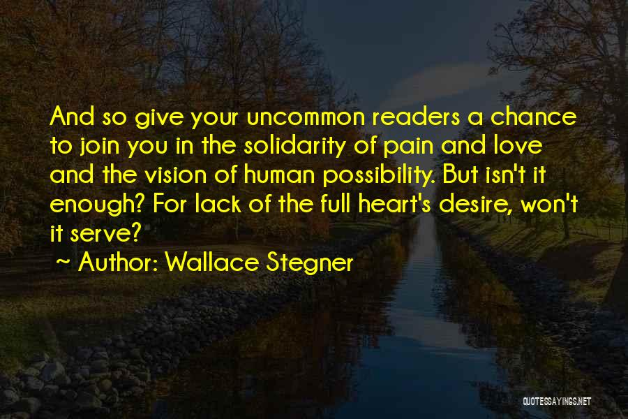 Give Our Love A Chance Quotes By Wallace Stegner