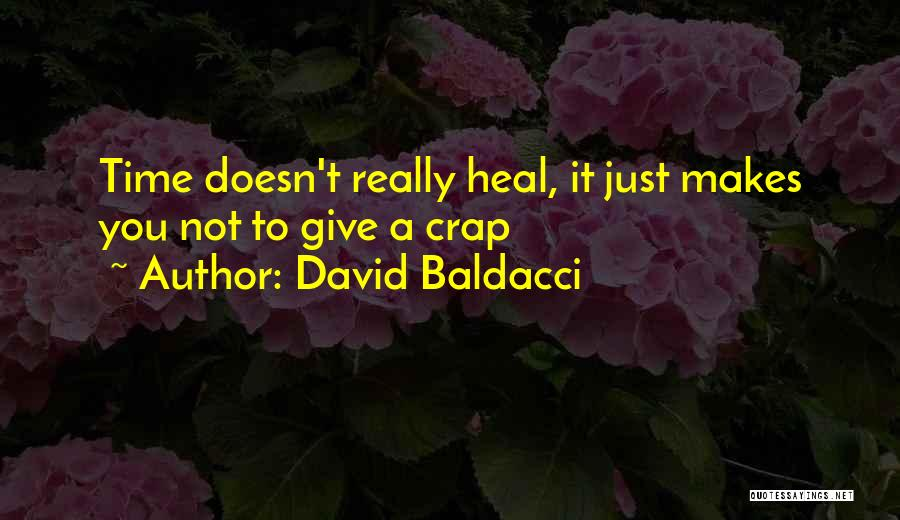Give Yourself Time To Heal Quotes By David Baldacci