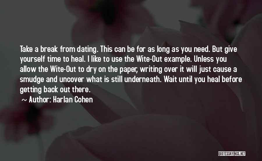 Give Yourself Time To Heal Quotes By Harlan Cohen