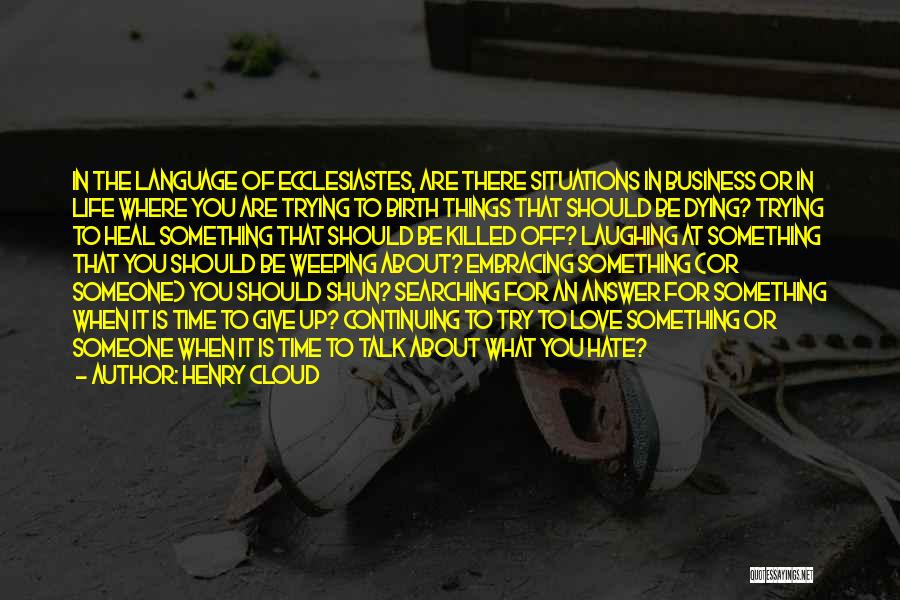 Give Yourself Time To Heal Quotes By Henry Cloud