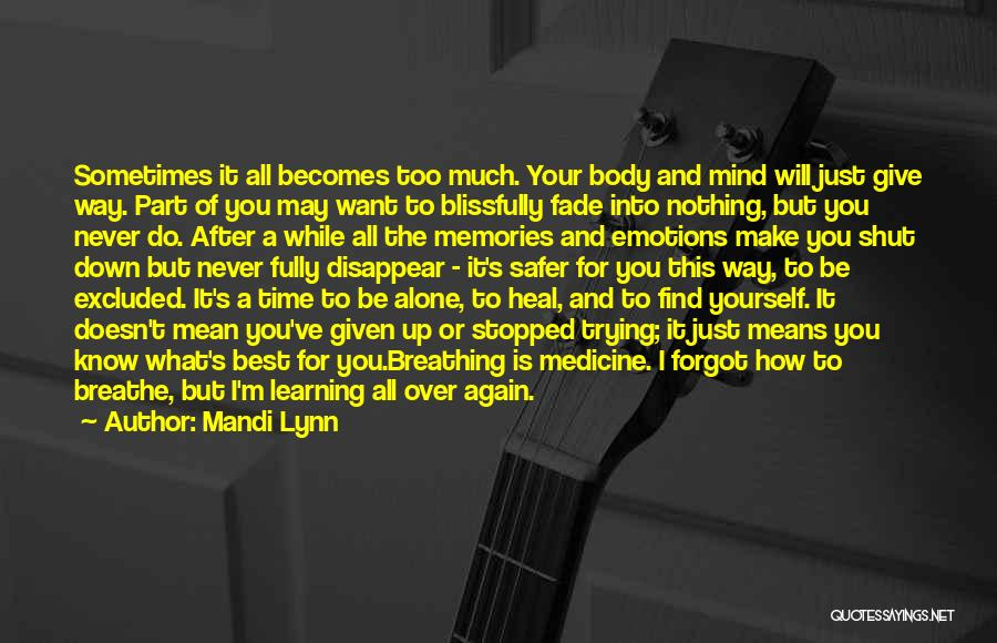 Give Yourself Time To Heal Quotes By Mandi Lynn