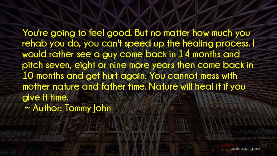 Give Yourself Time To Heal Quotes By Tommy John