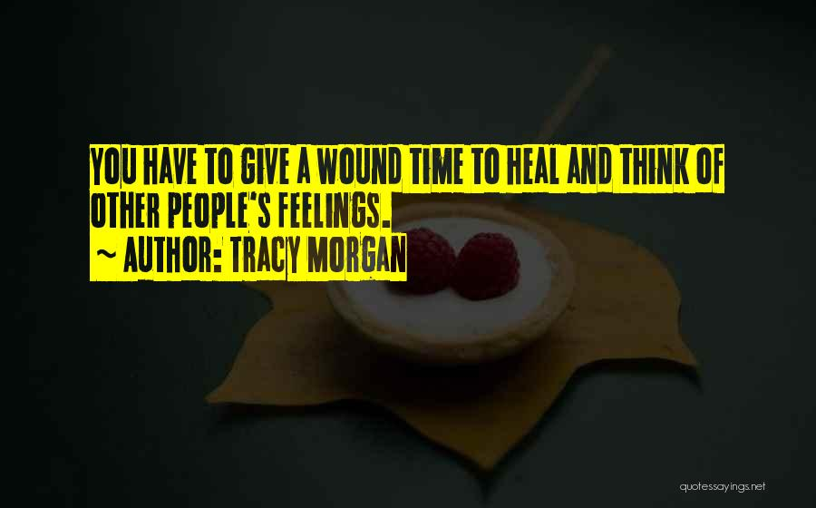 Give Yourself Time To Heal Quotes By Tracy Morgan