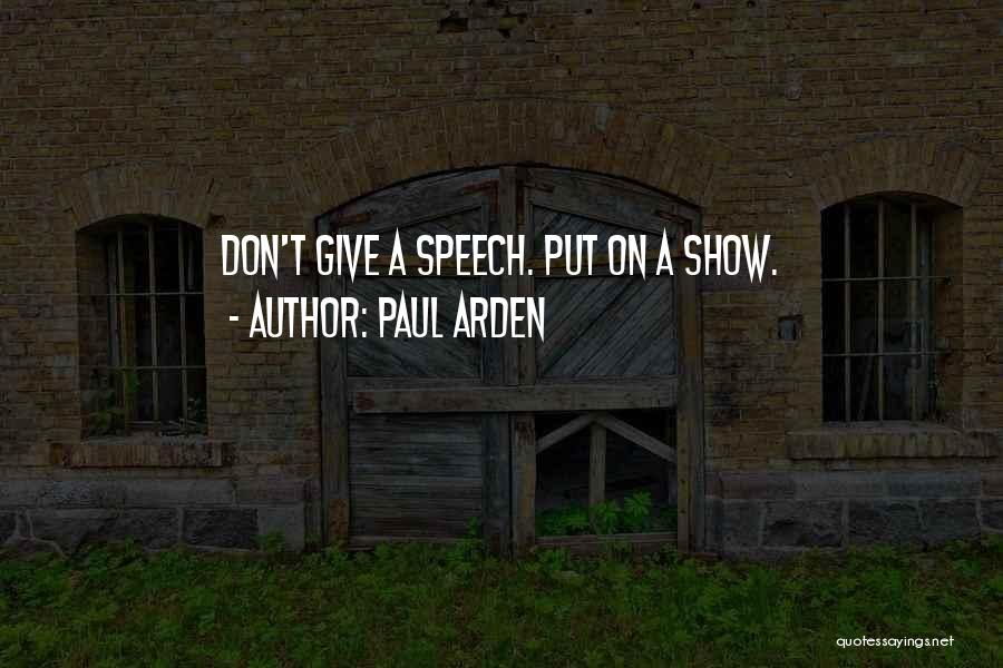 Giving A Speech Quotes By Paul Arden