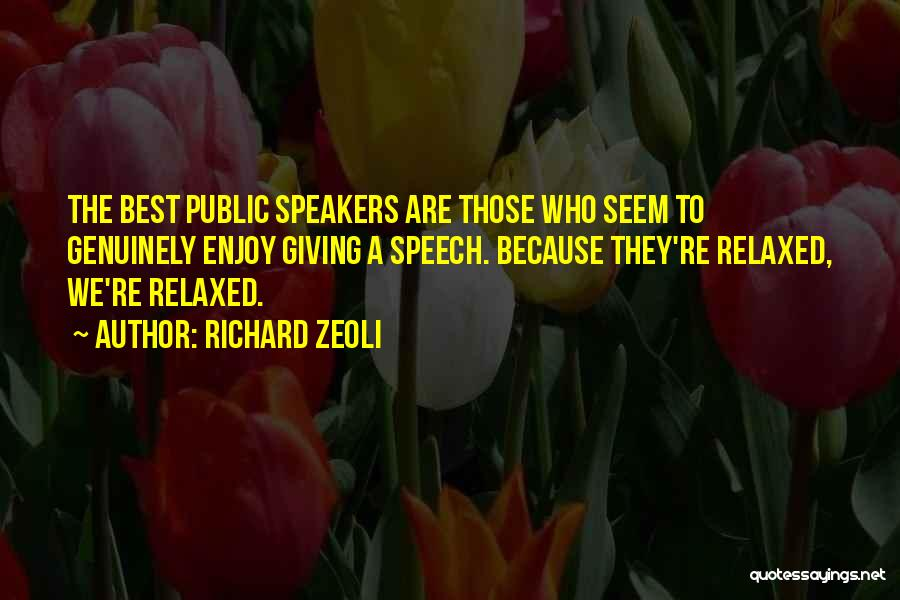 Giving A Speech Quotes By Richard Zeoli
