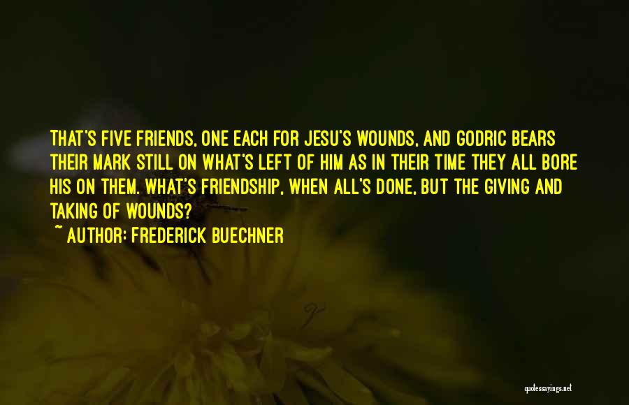 Giving And Taking Friendship Quotes By Frederick Buechner