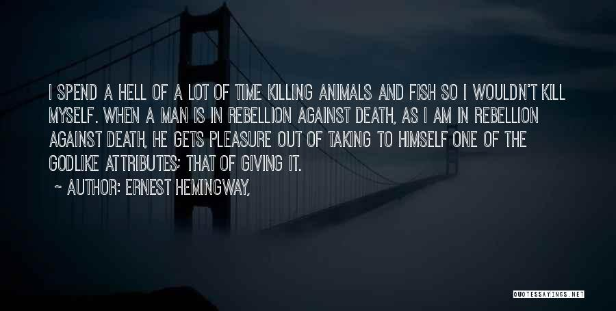 Giving And Taking Quotes By Ernest Hemingway,
