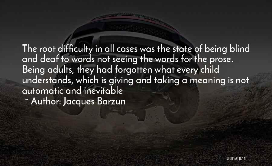 Giving And Taking Quotes By Jacques Barzun