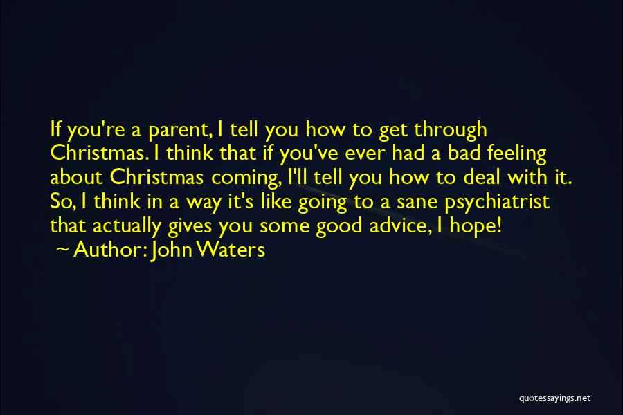 Giving Bad Advice Quotes By John Waters