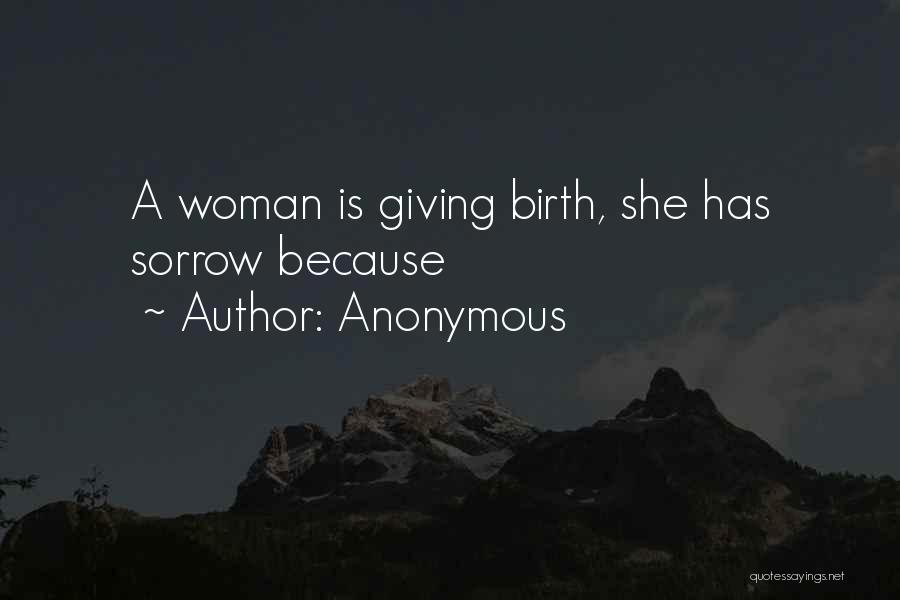 Giving Birth Quotes By Anonymous