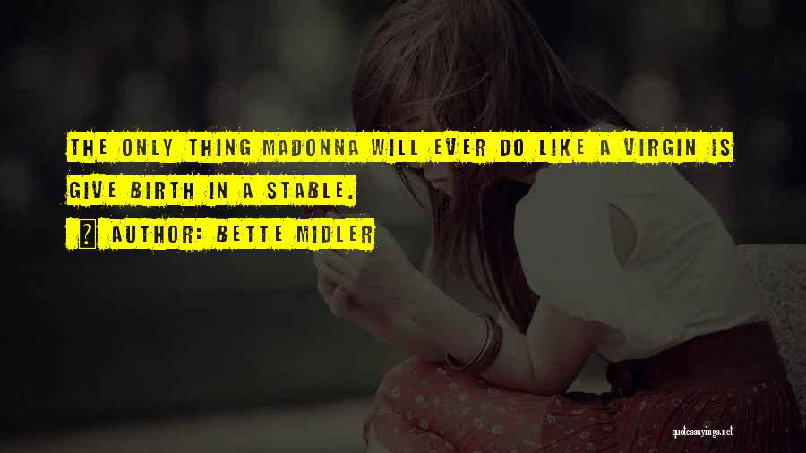 Giving Birth Quotes By Bette Midler