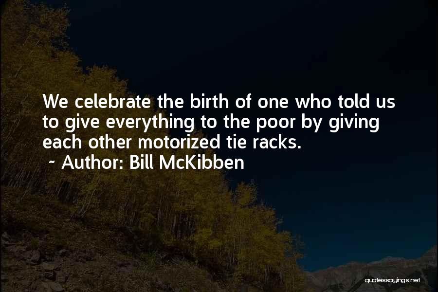 Giving Birth Quotes By Bill McKibben