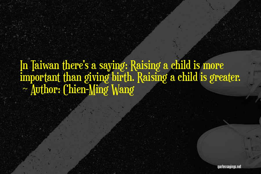 Giving Birth Quotes By Chien-Ming Wang