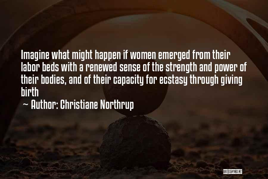 Giving Birth Quotes By Christiane Northrup