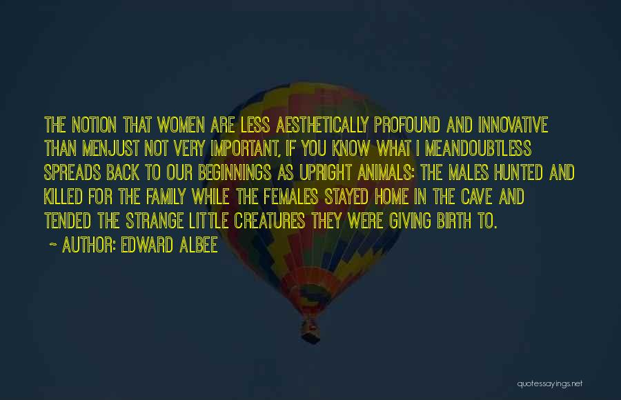 Giving Birth Quotes By Edward Albee